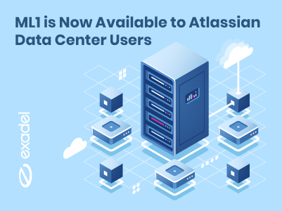 A New ML1 Version for the Atlassian Data Center Goes Live. ML1 is Now Available to Data Center Users