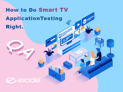 QA best practices: How to Do Smart TV Application Testing Right