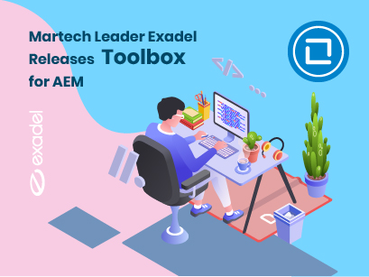 Exadel Recognized for MarTech Leadership for Toolbox for Adobe Experience Manager